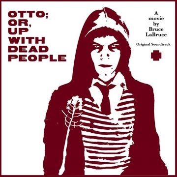 OTTO; OR UP WITH DEAD PEOPLE (BRUCE LABRUCE)